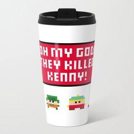 Oh my god! They killed Kenny! Metal Travel Mug