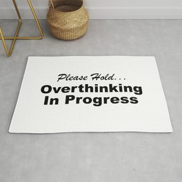 Please Hold Overthinking In Progress Sayings Sarcasm Humor Quotes Rug