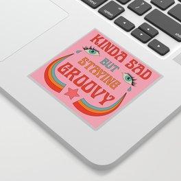 SAD BUT GROOVY Sticker