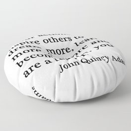 You are a leader - John Quincy Adams Floor Pillow