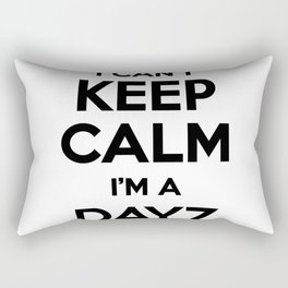 I cant keep calm I am a DAYZ Rectangular Pillow