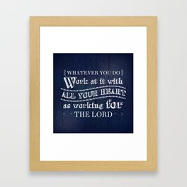 Work with All Your Heart - Colossians 3:23 Framed Art Print