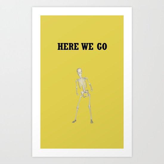Here we go Art Print