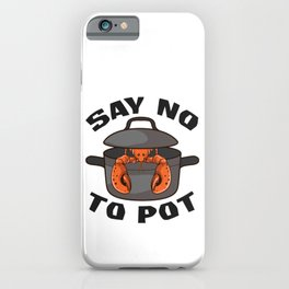 Funny Crawfish Pun Lobster Say No To Pot Cute Lobster iPhone Case