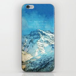 Adventure. The mountains are calling, and I must go. John Muir. iPhone Skin