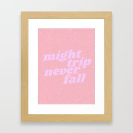 might trip never fall Framed Art Print