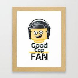 Good Cop Fan Framed Art Print