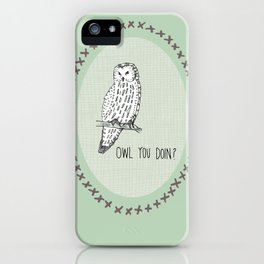 'Owl you doing?' Print iPhone Case