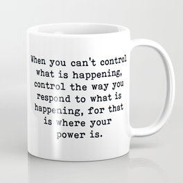 Control The Way Your Respond, Inspirational, Motivational, Quote Coffee Mug
