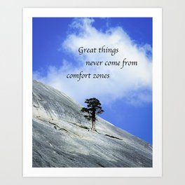 Great Things Never Come From Comfort Zones Art Print