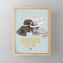 Until death do us part Framed Mini Art Print