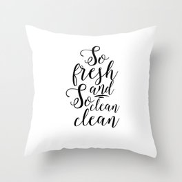 bathroom wall art,so fresh and so clean clean,bathroom sign,kids gift,baby shower print,quotes Throw Pillow
