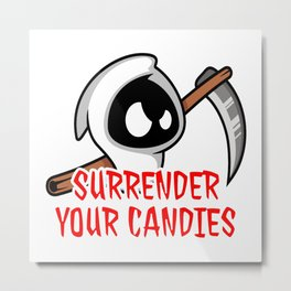 Surrender Your Candies Metal Print