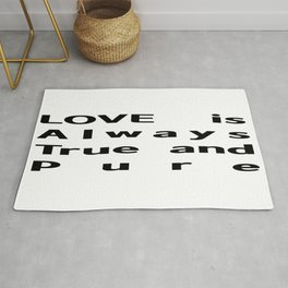Love is Always True and Pure typography Rug