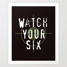 Watch Your Six Art Print