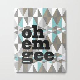 OMG Metal Print