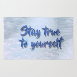 Stay true to yourself Rug