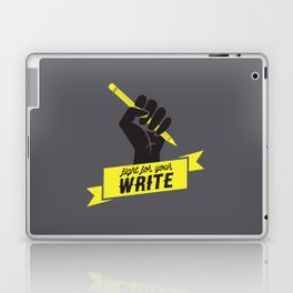 "Fight For Your ""Write"" Laptop & iPad Skin"