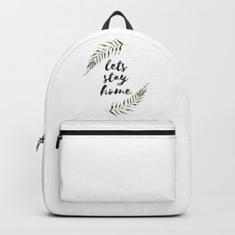 lets stay home Backpack
