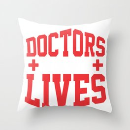 Doctors Save Lives Medical Professional Medicine Throw Pillow