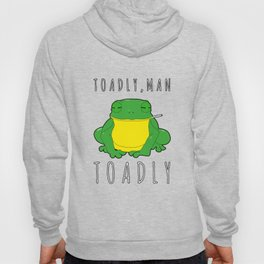 Toadly, Man. Toadly Funny Smoking Toad Frog Amphibian Medical Student Hoody