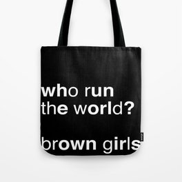 who run the world? brown girls. (black version) Tote Bag