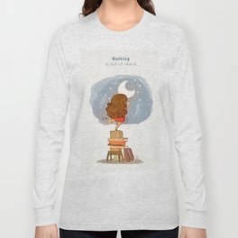 Nothing is out of reach Long Sleeve T-shirt