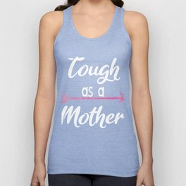 Tough As A Mother - Funny Cute Mother's Day Gift Unisex Tank Top