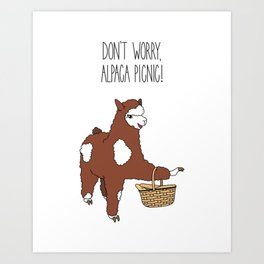 Don't Worry, Alpaca Picnic! Art Print