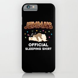 Jemma Name Gift Sleeping Shirt Sleep Napping iPhone Case
