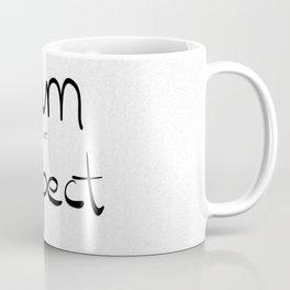 I am not ferpect (black) Coffee Mug