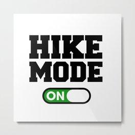 Hike Mode Metal Print