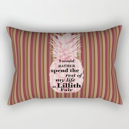 I would rather spend the rest of my Life at Lillith Fair Rectangular Pillow