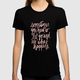 Let Go - Rose Gold T-shirt