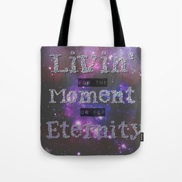 Living in the Moment or in Eternity Tote Bag