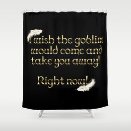 Goblins Take You Away (Black) Shower Curtain