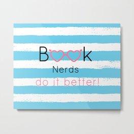 Book nerds Do it better Metal Print