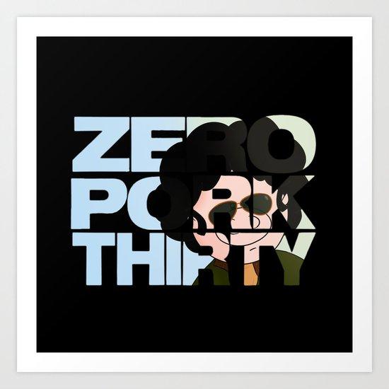 Zero Pork Thirty Art Print