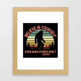 Bigfoot Funny Believe In Yourself Motivational Sasquatch Vintage Sunset Framed Art Print