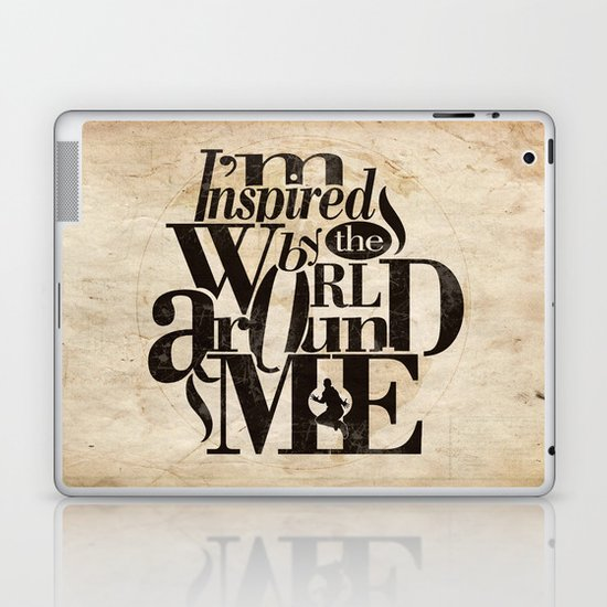 I'm Inspired By The World Around Me Laptop & iPad Skin