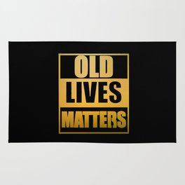 Old Lives Matters Funny Parody Rug