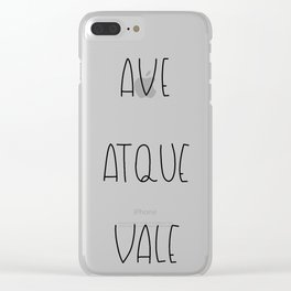 Ave Atque Vale – Hail And Farewell Clear iPhone Case