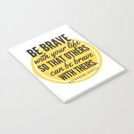 BE BRAVE with your life Notebook