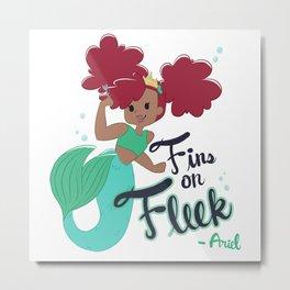 Ariel on Fleek Metal Print