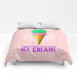 I Scream, You Scream, We All Scream for ICE CREAM! Comforters