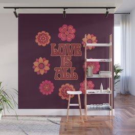LOVE IS ALL Wall Mural