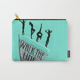 Walk The Line-Dare to Be Daring Carry-All Pouch