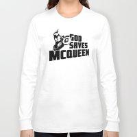steve mcqueen Long Sleeve T-shirts featuring God saves McQueen by dutyfreak