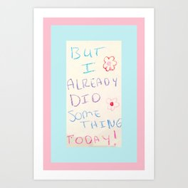 Unbreakable Kimmy Schmidt - Already Did Something Today Art Print