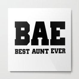"""""""BAE""""Best Aunt Ever Metal Print"""
